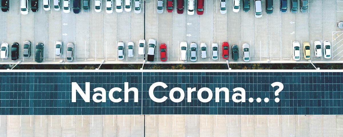 Vor Corona, Nach Corona